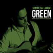 Green by Charlie Ballantine