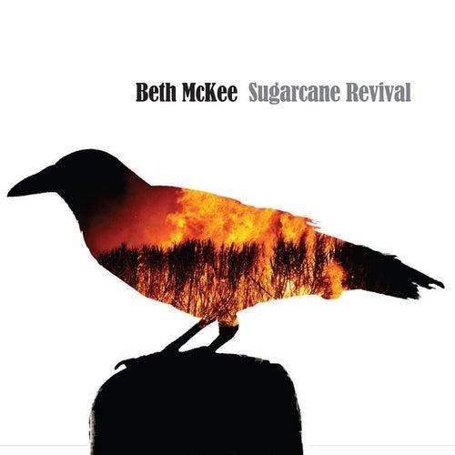 Sugarcane Revival by Beth McKee