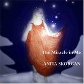 The Miracle In Me by Anita Skorgan