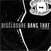 Bang That von Disclosure