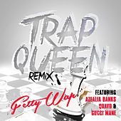 Trap Queen (feat. Azealia Banks, Quavo & Gucci Mane) by Fetty Wap