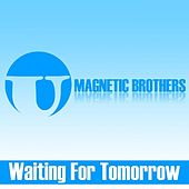 Waiting for Tomorrow fra Magnetic Brothers
