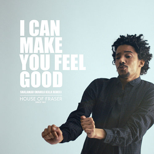 I Can Make You Feel Good (Manila Killa's House Of Fraser Remix) by Shalamar