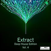 Extract - Deep House Edition, Vol. 4 by Various Artists