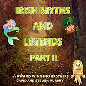Irish Myths and Legends, Pt. II by Various Artists