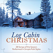 A Log Cabin Christmas by Various Artists