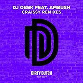 Craissy (Remixes) [feat. Ambush] by DJ Obek