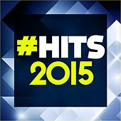 Hits 2015 (See You Again, Cheerleader, Uptown Funk and Many More) by Various Artists
