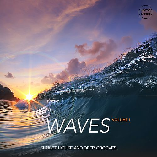 Waves, Vol. 1 (Sunset House & Deep Grooves) by Various Artists
