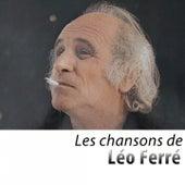 Les chansons de Léo Ferré (Remasterisé) de Leo Ferre