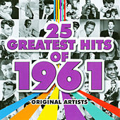 25 Greatest Hits of 1961 by Various Artists