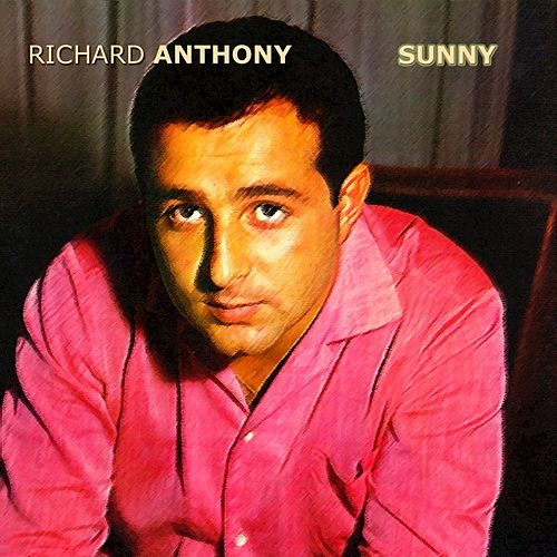 Sunny de Richard Anthony