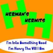 I'm into Something Good von Herman's Hermits