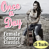 Once a Day - Female Country Classics by Various Artists