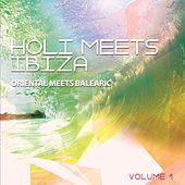 Holi Meets Ibiza, Vol. 1 (Oriental Meets Balearic) by Various Artists