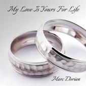 My Love Is Yours for Life de Marc Dorian