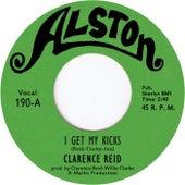 I Get My Kicks by Clarence Reid
