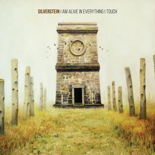 I Am Alive In Everything I Touch von Silverstein