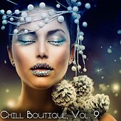 Chill Boutique, Vol. 9 - Essential Chill by Various Artists
