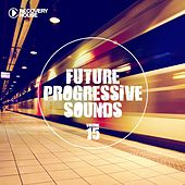 Future Progressive Sounds, Vol. 15 von Various Artists
