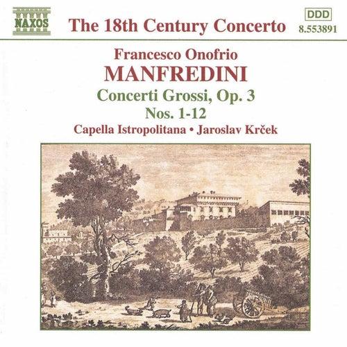 Concerti Grossi Op. 3, Nos. 1 - 12 by Francesco Onofrio Manfredini
