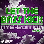 Let the Bass Kick - NYE Edition, Vol. 3 von Various Artists