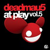 deadmau5 At Play, Vol. 5 - EP by Various Artists