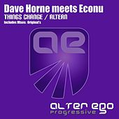 Things Change / Altern (Dave Horne Meets Econu) - Single by Dave Horne