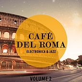 Cafe Del Roma, Vol. 2 (Electronica & Jazz) by Various Artists