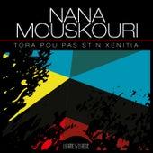 Tora Pou Pas Stin Xenitia von Nana Mouskouri