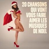 20 chansons qui vous feront aimer les musiques de Noël von Various Artists