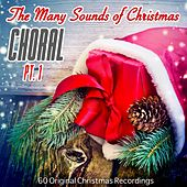 The Many Sounds of Christmas: Choral, Pt. 1 (60 Christmas Recordings Remastered) von Various Artists