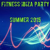 Fitness Ibiza Party Summer 2015 (60 Top Hits Workout Motivation Music to Help You Get the Most in Sports) by Various Artists