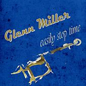 Easily Stop Time by Glenn Miller