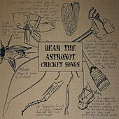 Cricket Songs by Bear the Astronot