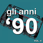 Gli anni '90, Vol. 4 (The History of Dance Music) by Various Artists