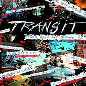 This Will Not Define Us by Transit (1)