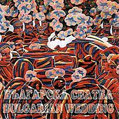 Bulgarian Wedding by Various Artists