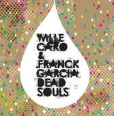 Dead Souls by Mlle Caro & Franck Garcia