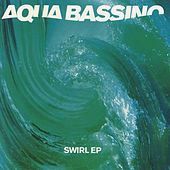 Swirl Ep de Aqua Bassino