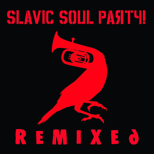 Remixed by Slavic Soul Party!