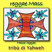 Reggae mass (Messa reggae) by Tribù di Yahweh