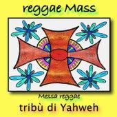 Reggae mass (Messa reggae) de Tribù di Yahweh