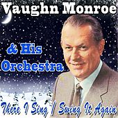 There I Sing / Swing It Again de Vaughn Monroe