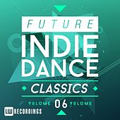 Future Indie Dance Classics, Vol. 6 - EP von Various Artists