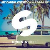 On A Ragga Tip by My Digital Enemy