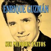 Enrique Guzmán, Sus Mejores Éxitos by Enrique Guzmán