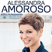 Grito y no Me Escuchas de Alessandra Amoroso