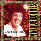 Zhout Aya Rech by Lounes Matoub