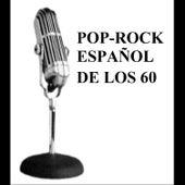 Pop - Rock Español de los 60 by Various Artists